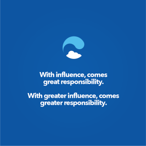 With influencer, comes great responsibility